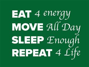 Eat, Move, Sleep, Repeat
